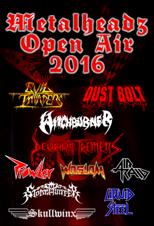 Metalheadz Open Air '16 mit u.a. Evil Invaders, Dust Bolt, Witchburder, Delirium Tremens uvm.